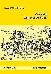 Wie weit kam Marco Polo? (Reihe Gelbe Erde)