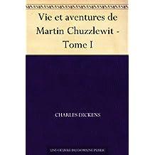 Vie et aventures de Martin Chuzzlewit - Tome I (French Edition)