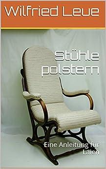 Stühle polstern: Eine Anleitung für Laien