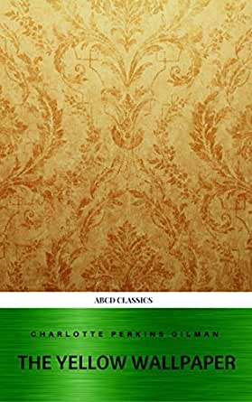The Yellow Wallpaper And Other Stories English Edition