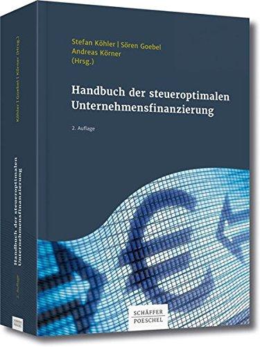 Handbuch der steueroptimalen Unternehmensfinanzierung (Schriftenreihe Der Betrieb)