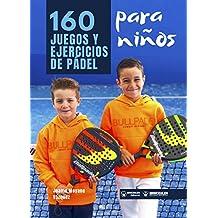 160 Juegos y Ejercicios de Pádel para niños eBook: Moyano Vázquez ...