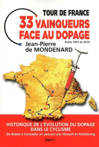 Tour de France : 33 vainqueurs face au dopage par Jean-Pierre de Mondenard