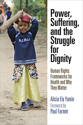 power-suffering-and-the-struggle-for-dignity-human-rights-frameworks-for-health-and-why-they-matter