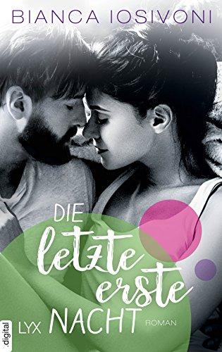 Die letzte erste Nacht (Firsts-Reihe - Adult, College-romanze New