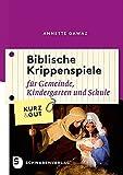 Biblische Krippenspiele - Für Gemeinde, Kindergarten und Schule