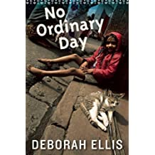 No Ordinary Day by Deborah Ellis (2014-08-05)