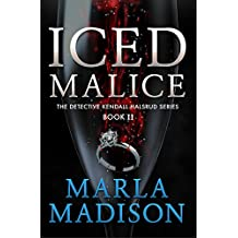 Iced Malice (Detective Kendall Halsrud Series Book 2) (English Edition)