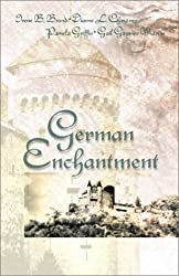 German Enchantment: Dearest Enemy/Where Angels Camp/The Nuremberg Angel/Once a Stranger (Inspirational Romance Collection) by Pamela Griffin (2002-02-01)