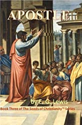 APOSTLE (The Seeds of Christianity Book 3) (English Edition)