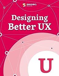 Designing Better UX (Smashing eBooks) (English Edition)
