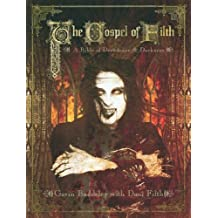 The Gospel Of Filth: A Bible of Decadence & Darkness: A Bible of Decadence and Darkness