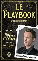 Le playbook - 75 techniques de drague de Barney Stinson