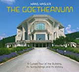 Goetheanum: A guided tour through the building, its surroundings and its history