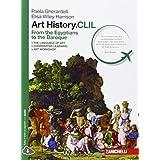 Art history.CLIL. From Egyptians to Baroque. Con e-book. Con espansione online. Per le Scuole superiori