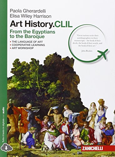 Art history.CLIL. From Egyptians to Baroque. Con e-book. Con espansione online. Per le Scuole superiori