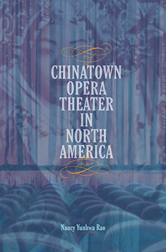 chinatown-opera-theater-in-north-america-music-in-american-life