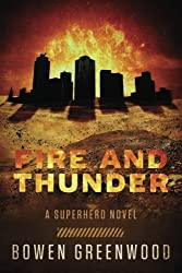 Fire and Thunder: A Superhero Novel by Bowen Greenwood (2016-06-18)