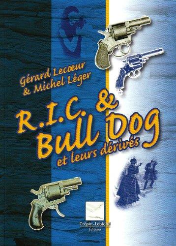 R.I.C. et Bull Dog : Et leurs dérivés par Gérard Lecoeur