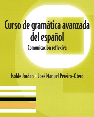 Curso de gram??tica avanzada del espa???ol: Comunicaci?3n reflexiva Plus Spanish Grammar Checker Access Card (one semester) by Isolde Jordan (2014-05-03)