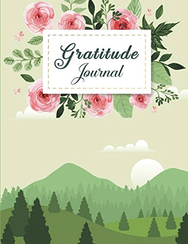 Gratitude Journal: Grateful Journal, Positivity Journal, Daily Inspiration Journal for Daily Thanksgiving & Reflection, Gratitude Prompt. 120 Pages Large Print 8.5