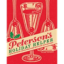 Peterson's Holiday Helper: Festive Pick-Me-Ups, Calm-Me-Downs, and Handy Hints to Keep You in Good Spirits