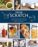[( From Scratch: An Introduction to French Breads, Cheeses, Preserves, Pickles, Charcuterie, Condiments, Yogurts, Sweets, and More By Laurendon, Laurence ( Author ) Hardcover Apr - 2014)] Hardcover