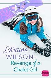 Revenge of a Chalet Girl: (A Novella) (Ski Season, Book 3)