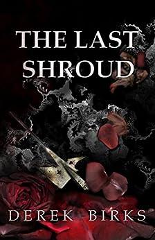 The Last Shroud (Rebels & Brothers Book 4) by [Birks, Derek]
