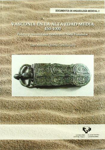 Vasconia en la Alta Edad Media, 450-1000 : poderes y comunidades rurales en el norte peninsular