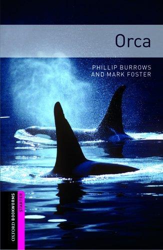 Oxford Bookworms Library: Starter Level:: Orca: 250 Headwords (Oxford Bookworms ELT) por Phillip Burrows