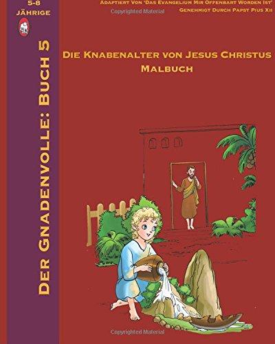 Der Knabenalter Von Jesus Malbuch (Der Gnadenvolle, Band 5)