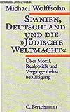 Spanien, Deutschland und die 'jüdische Weltmacht' - Michael Wolffsohn