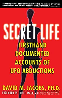 Secret Life: Firsthand, Documented Accounts of Ufo Abductions (English Edition) von [Jacobs, David M.]