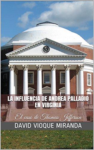 La influencia de Andrea Palladio en Virginia: El caso de Thomas Jefferson por David Vioque Miranda