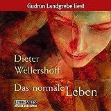 Dieter Wellershoff: Das normale Leben