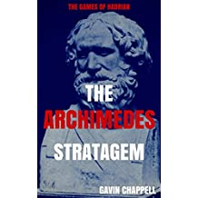 The Games of Hadrian - The Archimedes Stratagem (On Hadrian's Secret Service Book 6)