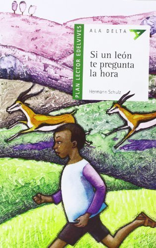 Si Un Leon Te Pregunta La Hora (Ala Delta: Serie Verde / Hang Gliding: Green Series) (Spanish Edition) by Schulz, Hermann (2014) Paperback