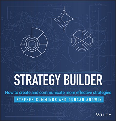 Strategy Builder: How to Create and Communicate More Effective Strategies (English Edition)