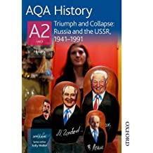 AQA A2 History Triumph and Collapse: Russia and the USSR 1941-1991 Student's Book (Aqa A2 History Students Book)