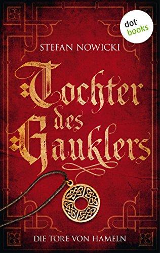 Tochter des Gauklers - Erster Roman: Die Tore von Hameln: Historischer Roman -