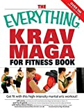 Image de The Everything Krav Maga for Fitness Book: Get fit fast with this high-intensity