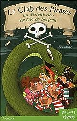 Le Club des Pirates T1 - La Malédiction de l'île du Serpent