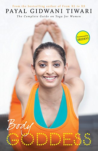 Body Goddess: The Complete Guide on Yoga for Women (English Edition)