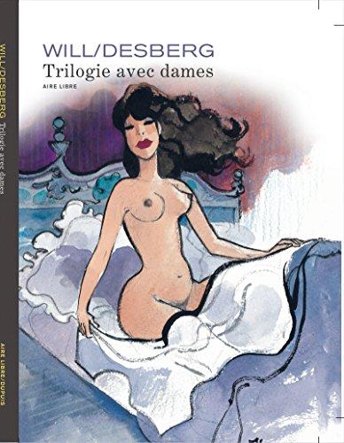 Trilogie avec dames - tome 1 - Réédition Trilogie avec dames