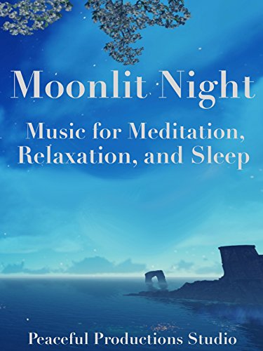 moonlit-night-music-for-meditation-relaxation-and-sleep