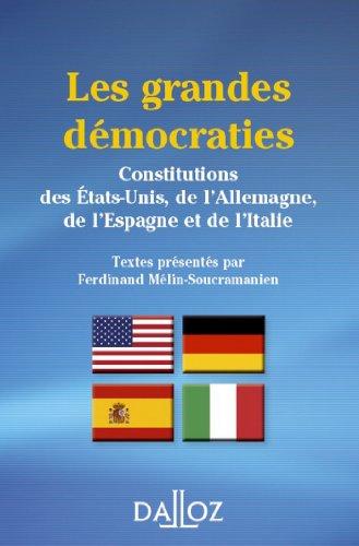 Les grandes dmocraties. Constitutions des tats-Unis, Allemagne, Espagne et Italie 3e d: Constitutions des tats-Unis, de l'Allemagne, de l'Espagne et de l'Italie