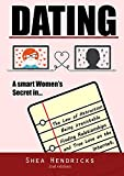 Dating: A Smart Women's Secret in the Law of Attraction, Being Irresistible, and Finding Relationships and True Love on the Internet (A Guide on Online and Attracting Alpha Male) (English Edition)
