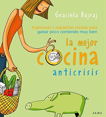 La mejor cocina anticrisis por Graciela Bajraj