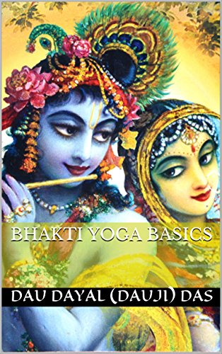 Bhakti Yoga Basics: Ancient Wisdom for Modern Ignorance ...